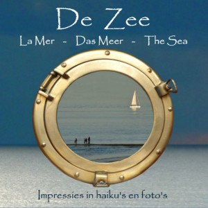 De Zee impressies in haiku's en foto's Marc May en Anne Huyts