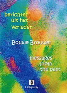 berichten uit het verleden - Bouwe Brouwer