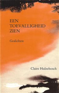 Claire Hulzebosch - Een toevalligheid zien