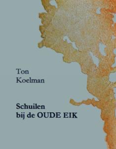 Ton Koelman - Schuilen bij de oude eik