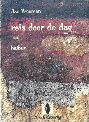 Jac Vroemen - reis door de dag (haibun)